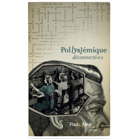 Pol[ys]émique - Déconnecté.e.s